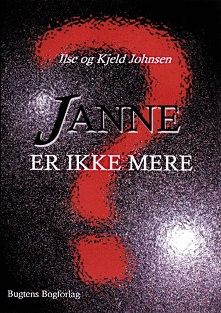 Janne er ikke mere af Ilse, Kjeld Johnsen og Ilse og Kjeld Johnsen