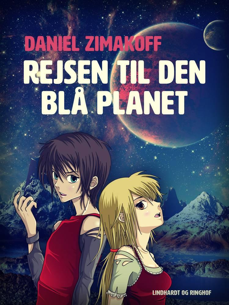Rejsen til den blå planet af Daniel Zimakoff