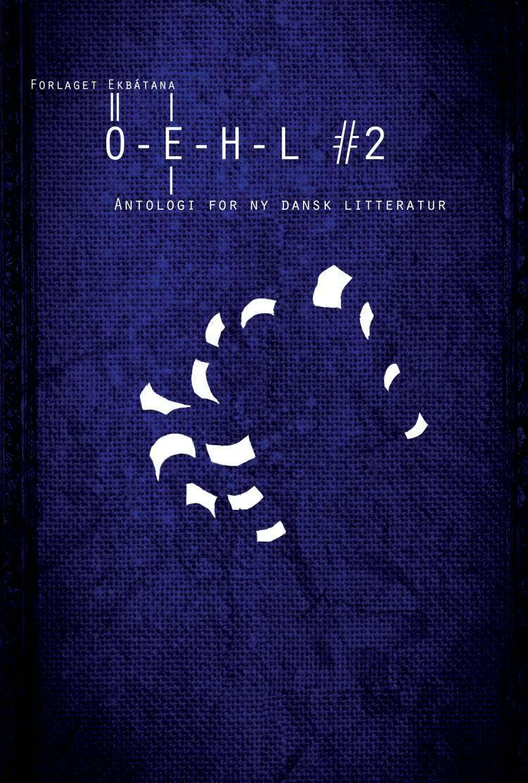 OEHL #2 af Cecilie Lolk Hjort, Christel Wiinblad og Daniel Boysen m.fl.