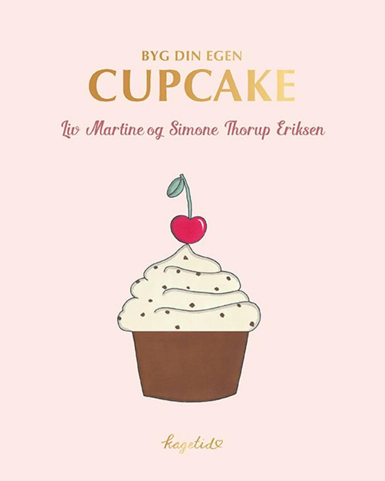 KAGETID - Byg din egen cupcake af Simone Thorup Eriksen og Liv Martine