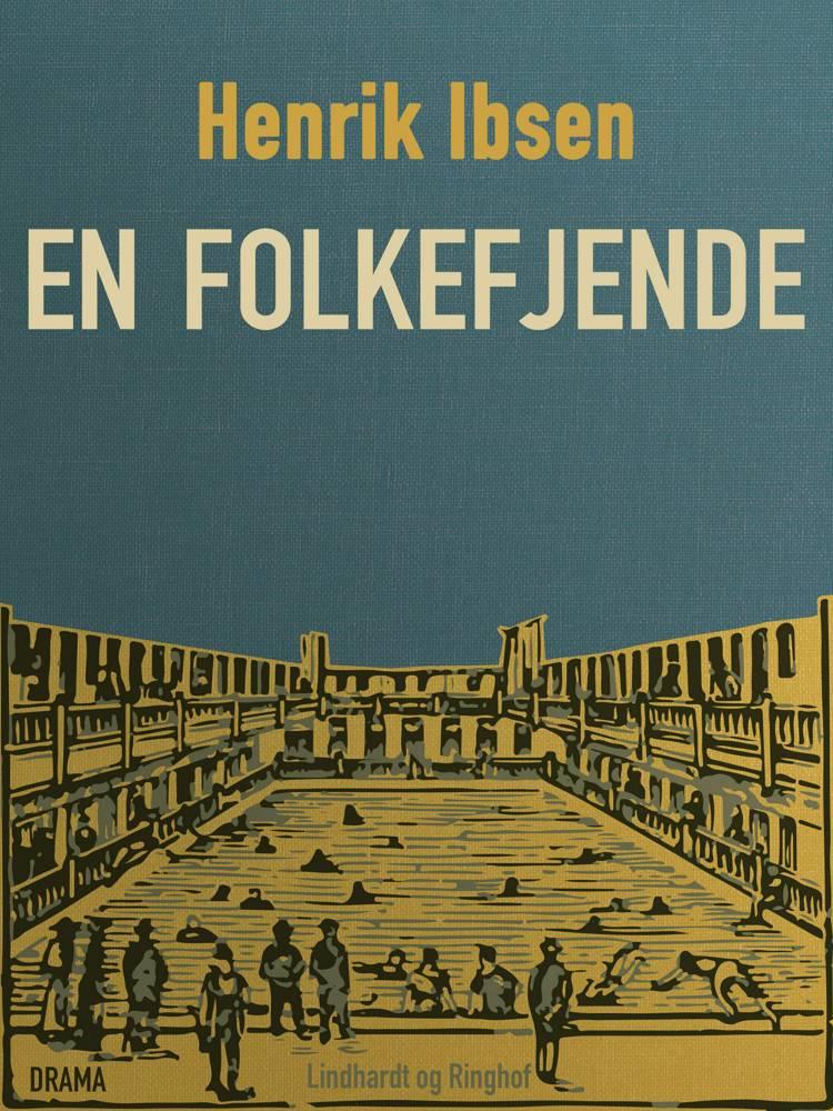 En folkefjende af Henrik Ibsen