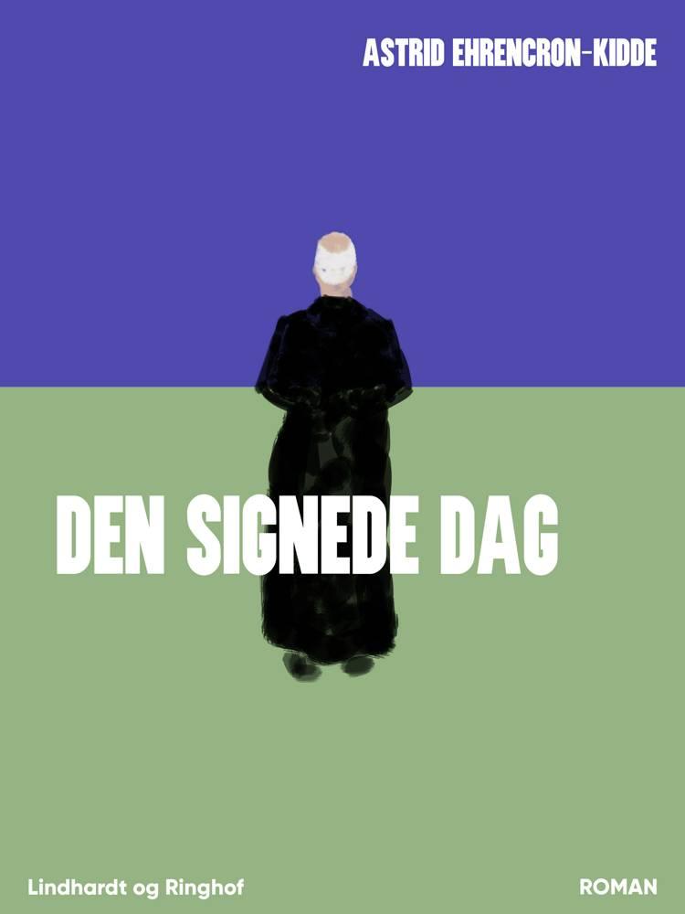 Den signede dag af Astrid Ehrencron-Kidde