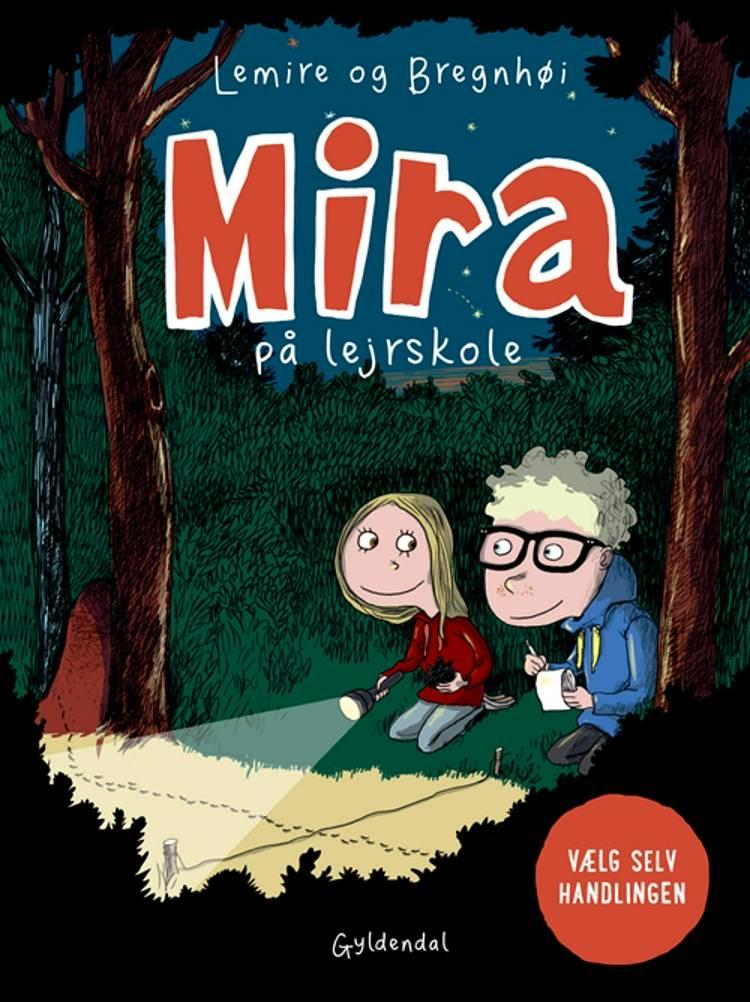 Mira på lejrskole. Vælg selv handlingen af Sabine Lemire