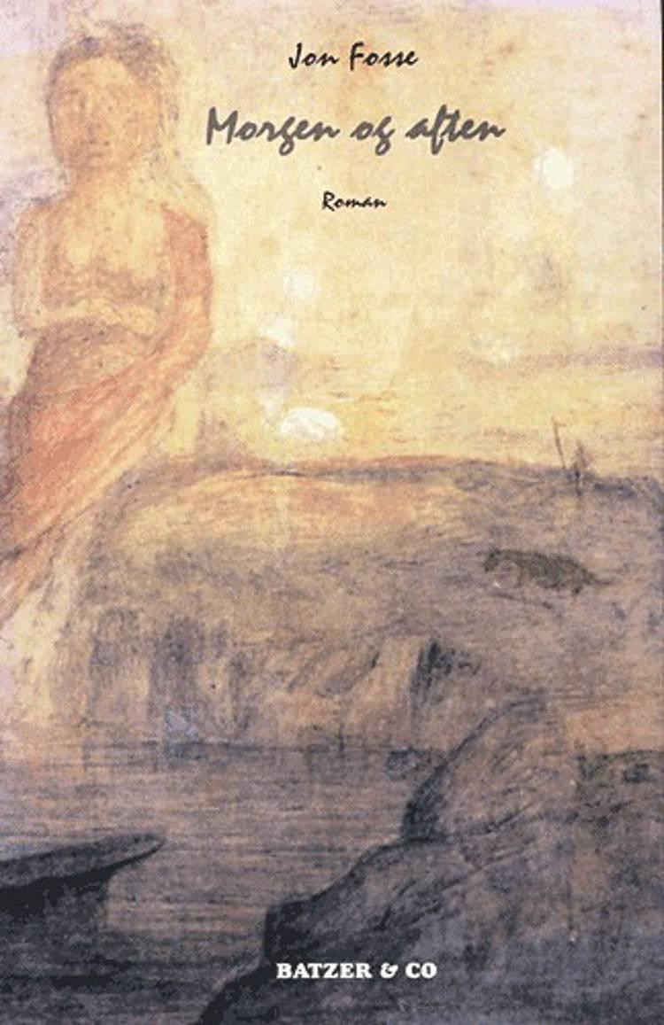 Morgen og aften af Jon Fosse