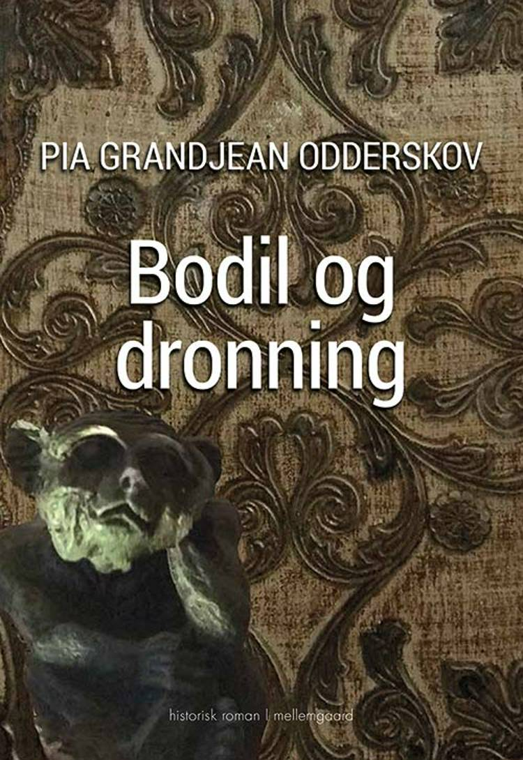 Bodil og dronnning af Pia Grandjean Odderskov