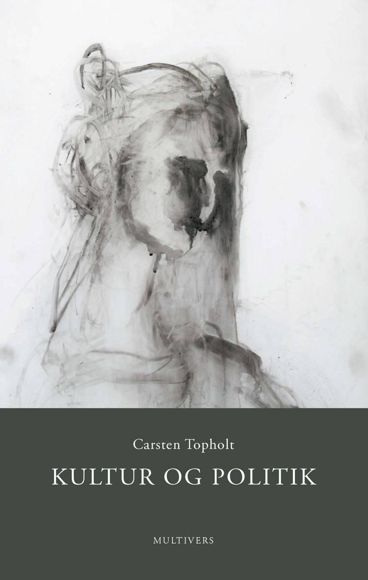 Hvorfor kulturpolitik? af Carsten Topholt