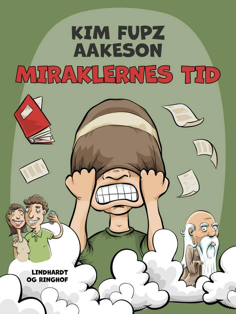 Miraklernes tid af Kim Fupz Aakeson