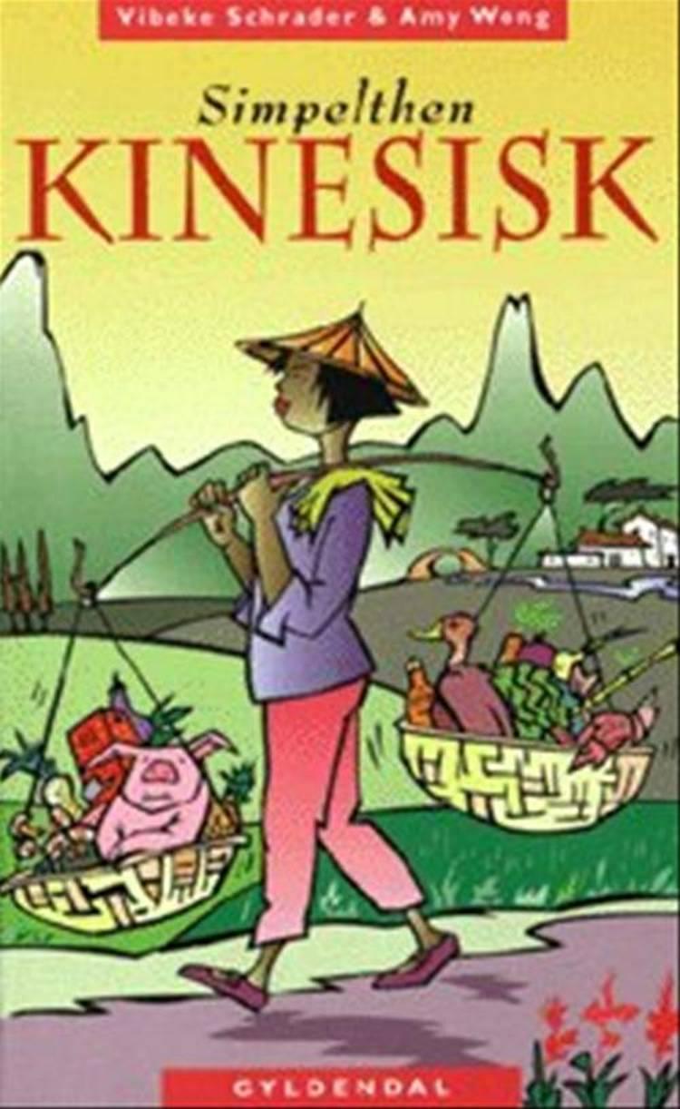 Simpelthen kinesisk af Vibeke Schrader og Amy Wong