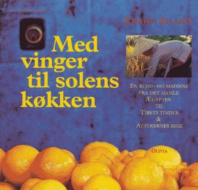 Med vinger til solens køkken af Kirsten Skaarup