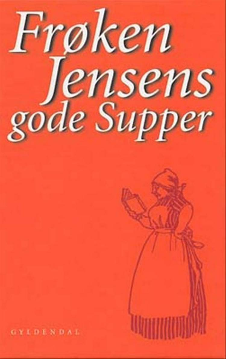 Frøken Jensens gode supper af Kristine Marie Jensen