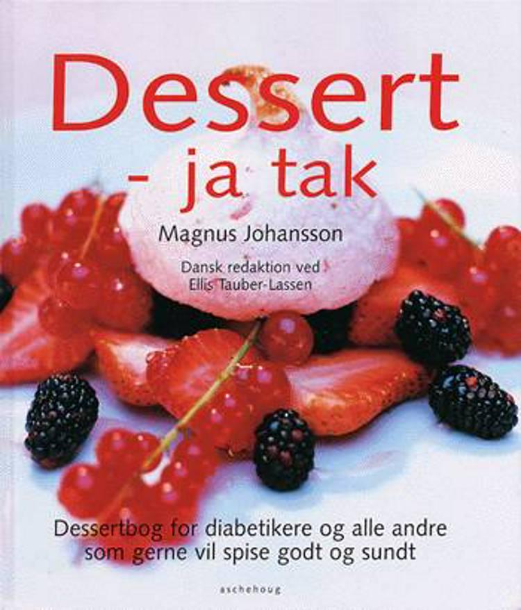 Dessert - ja tak af Magnus Johansson