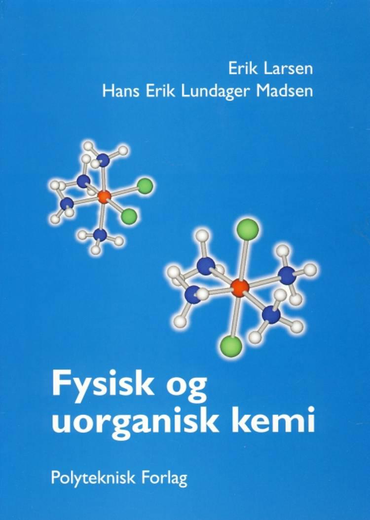 Fysisk og uorganisk kemi af Erik Larsen og Hans Erik Lundager Madsen