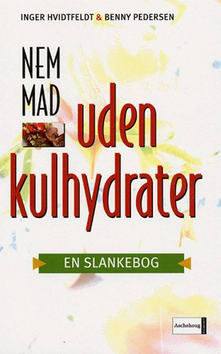 Nem mad uden kulhydrater af Benny Pedersen og Inger Hvidtfeldt