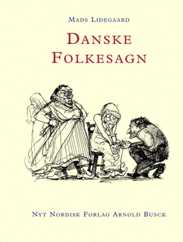 Danske Folkesagn af Mads Lidegaard