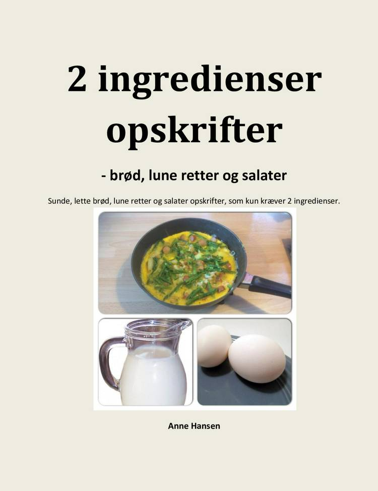 2 ingredienser opskrifter af Anne Hansen