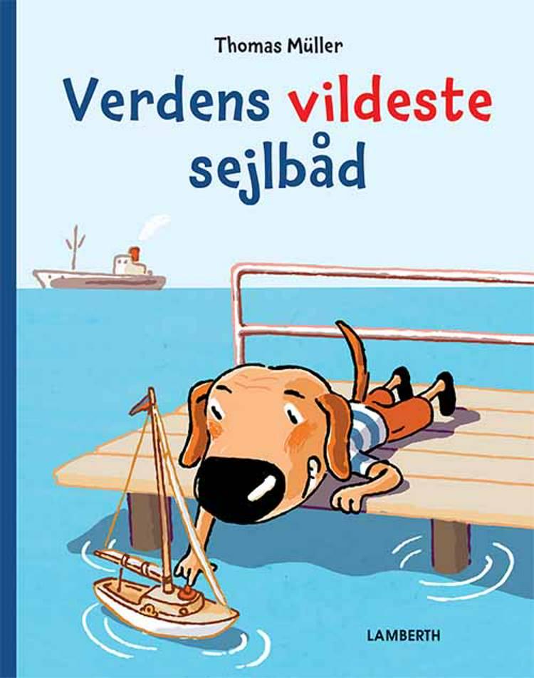 Verdens vildeste sejlbåd af Thomas Müller