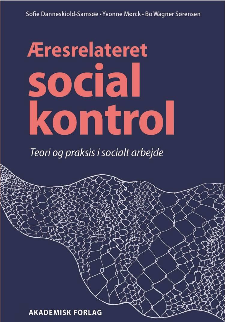 Æresrelateret social kontrol af Yvonne Mørck, Sofie Danneskiold-Samsøe og Bo Wagner Sørensen