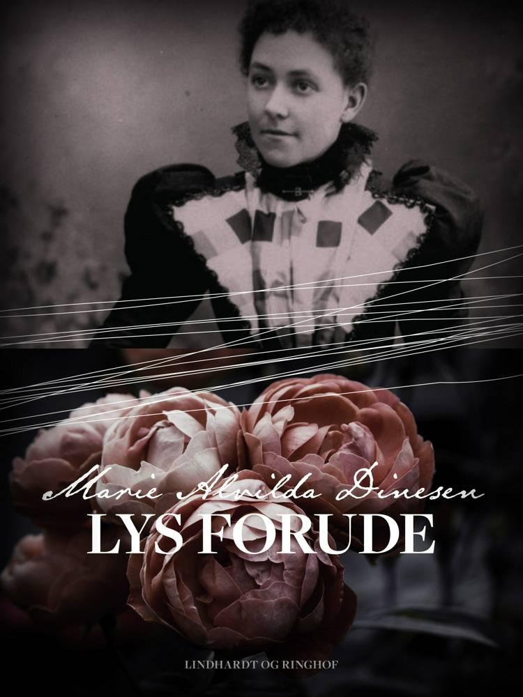 Lys forude af Marie Alvilda Dinesen