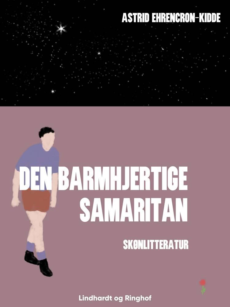 Den barmhjertige samaritan af Astrid Ehrencron-Kidde