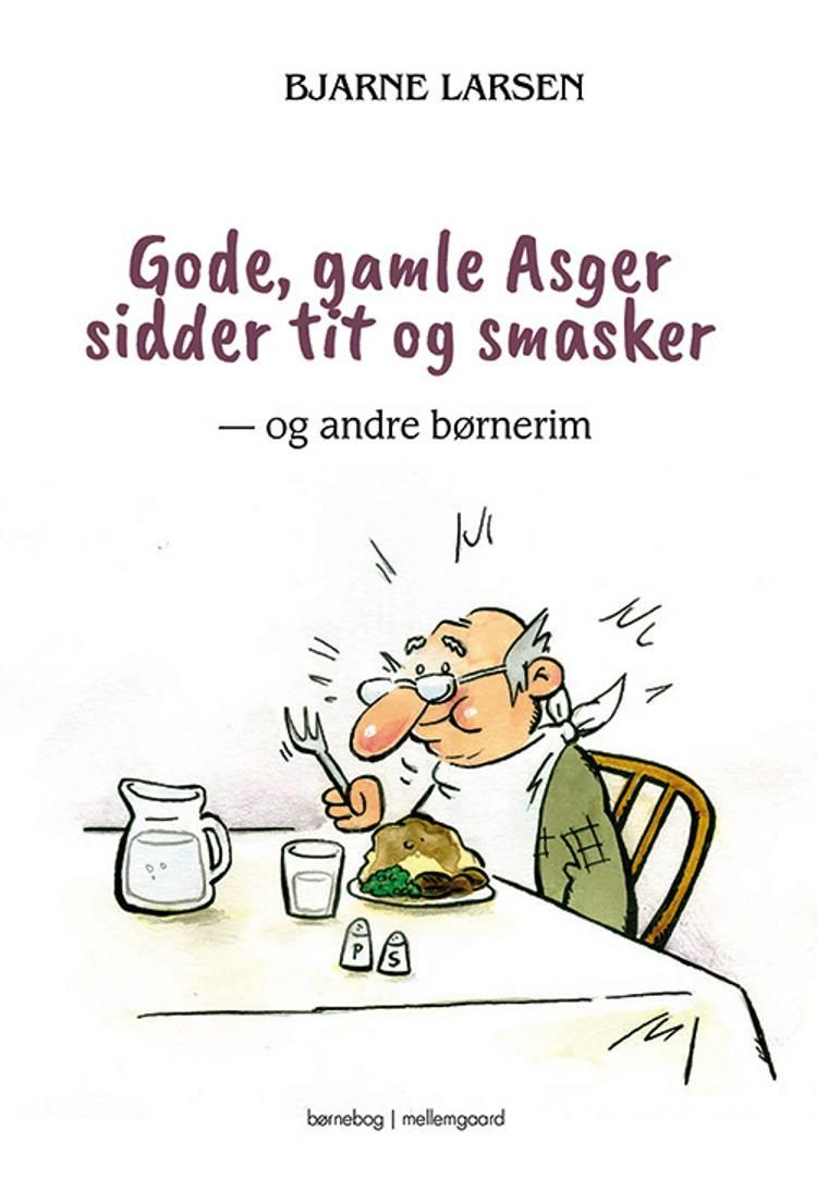 Gode, gamle Asger sidder tit og smasker af Bjarne Larsen