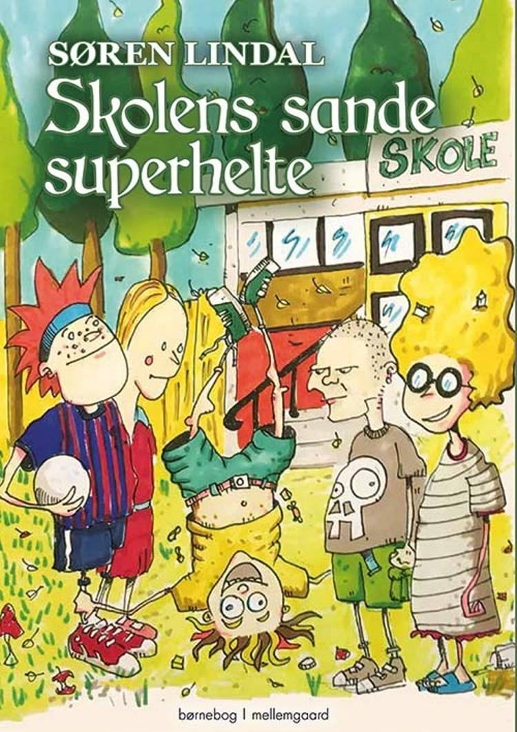 Skolens sande superhelte af Søren Lindal