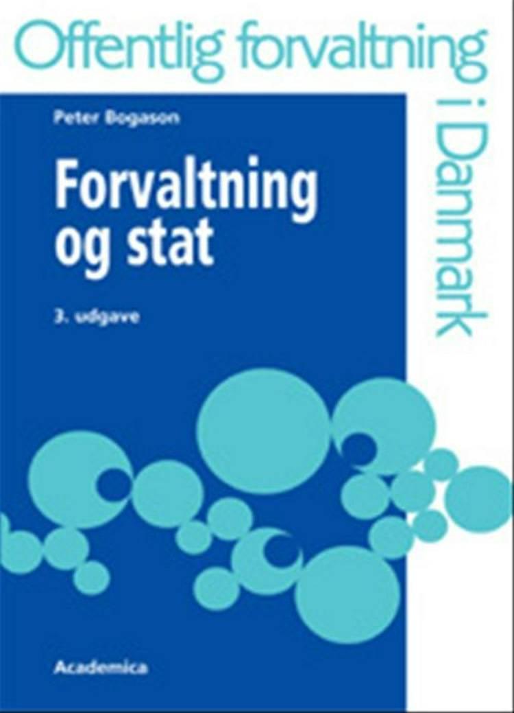 Forvaltning og stat af Peter Bogason, Jacob Torfing og Flemming Juul Christiansen m.fl.