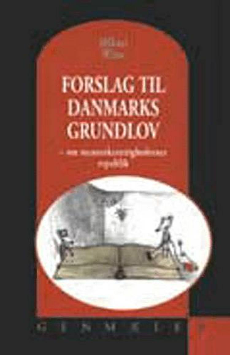 Forslag til Danmarks grundlov af Mikael Witte