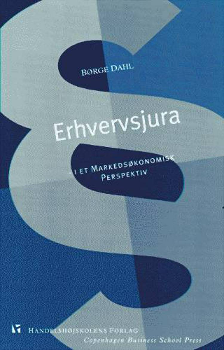 Erhvervsjura - i et markedsøkonomisk perspektiv af Børge Dahl, Thomas Riis og Peter Møgelvang-Hansen