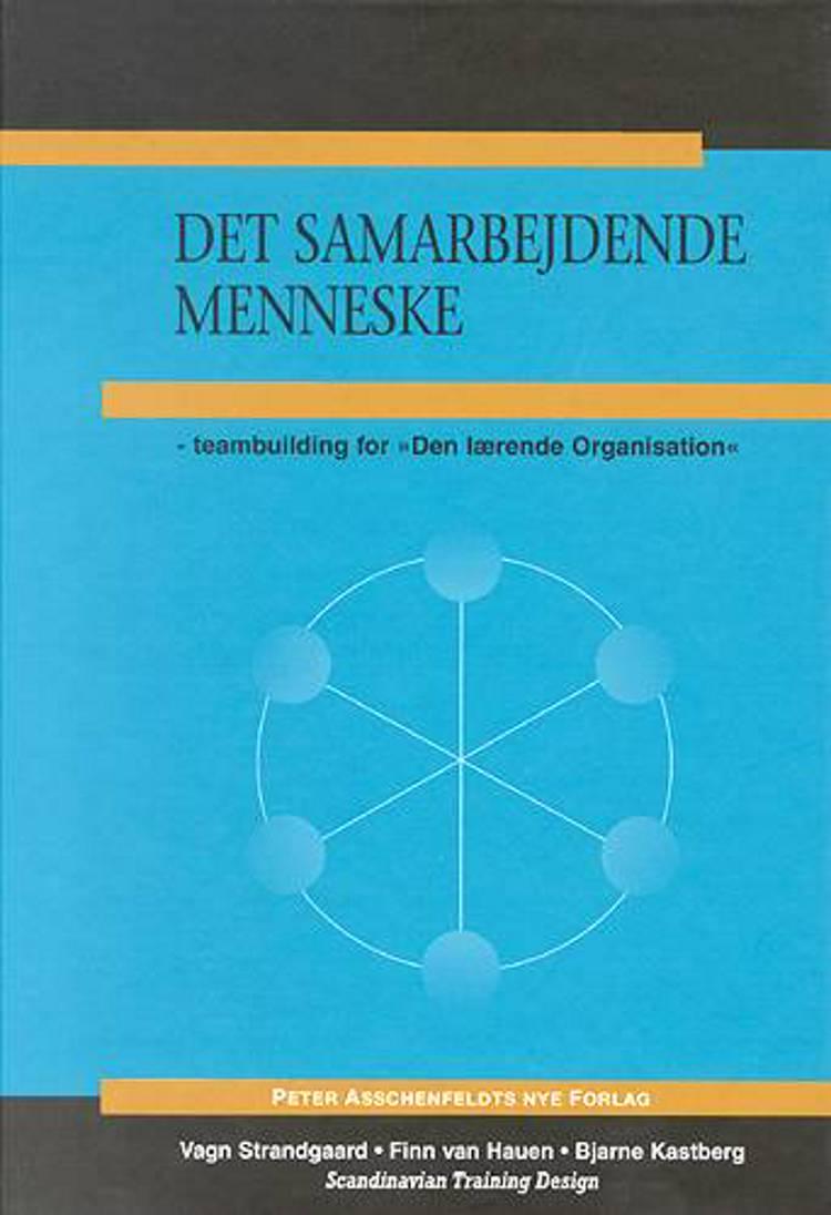 Det samarbejdende menneske af Bjarne Kastberg, Finn van Hauen og Vagn Strandgaard
