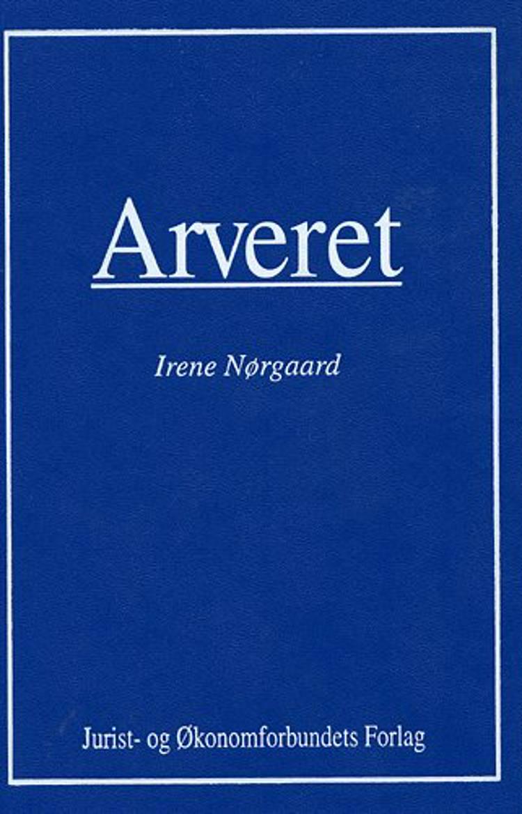 Arveret af Irene Nørgaard, Peter Vesterdorf, Jørgen Nørgaard, Torben Svenné Schmidt, Caroline Adolphsen og Eva Naur Jensen m.fl.