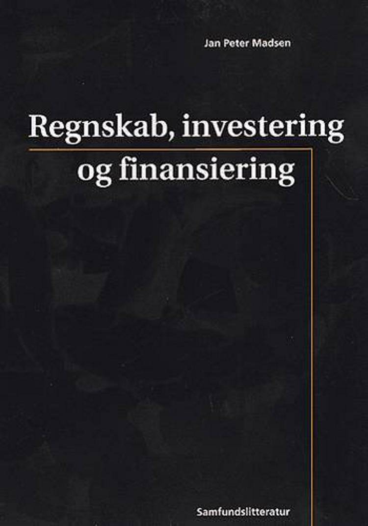 Regnskab, investering og finansiering af Jan Peter Madsen