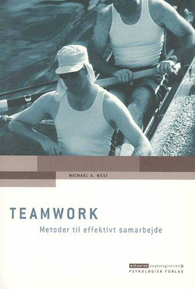 Teamwork - metoder til effektivt samarbejde af Michael A. West