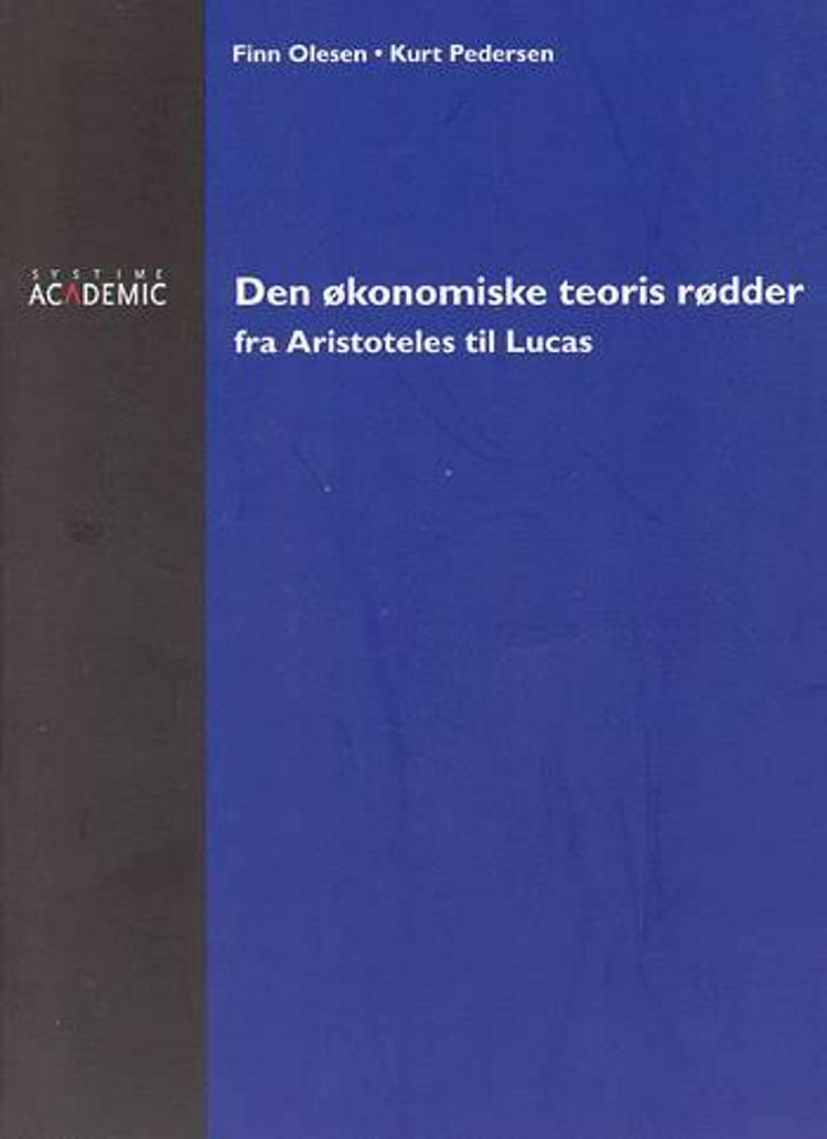 Den økonomiske teoris rødder af Kurt Pedersen og Finn Olesen