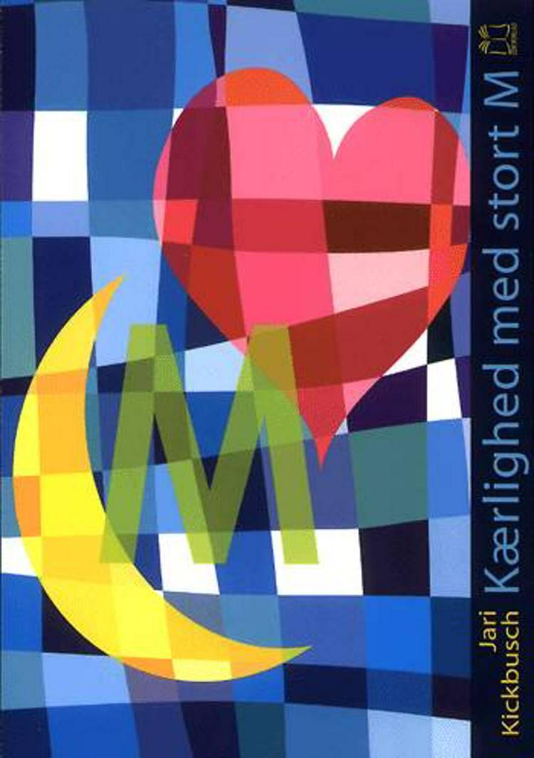 Kærlighed med stort M af Jari Kickbusch