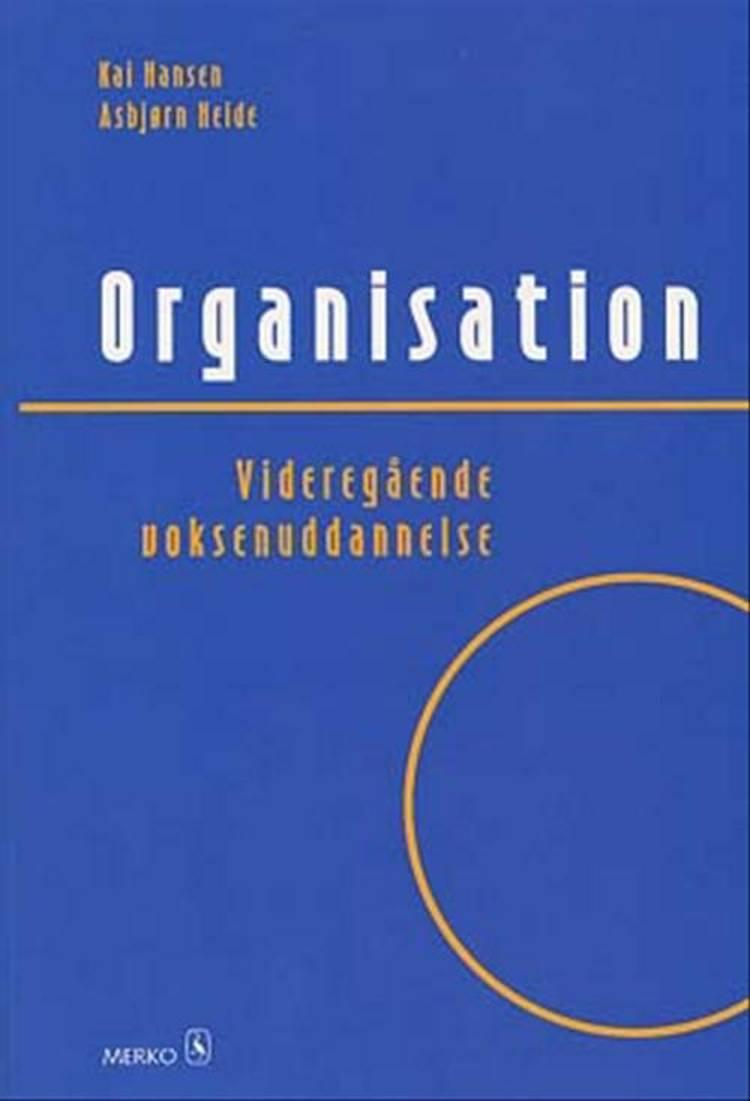 Organisation - Videregående voksenuddannelse af Kai Hansen og Asbjørn Heide