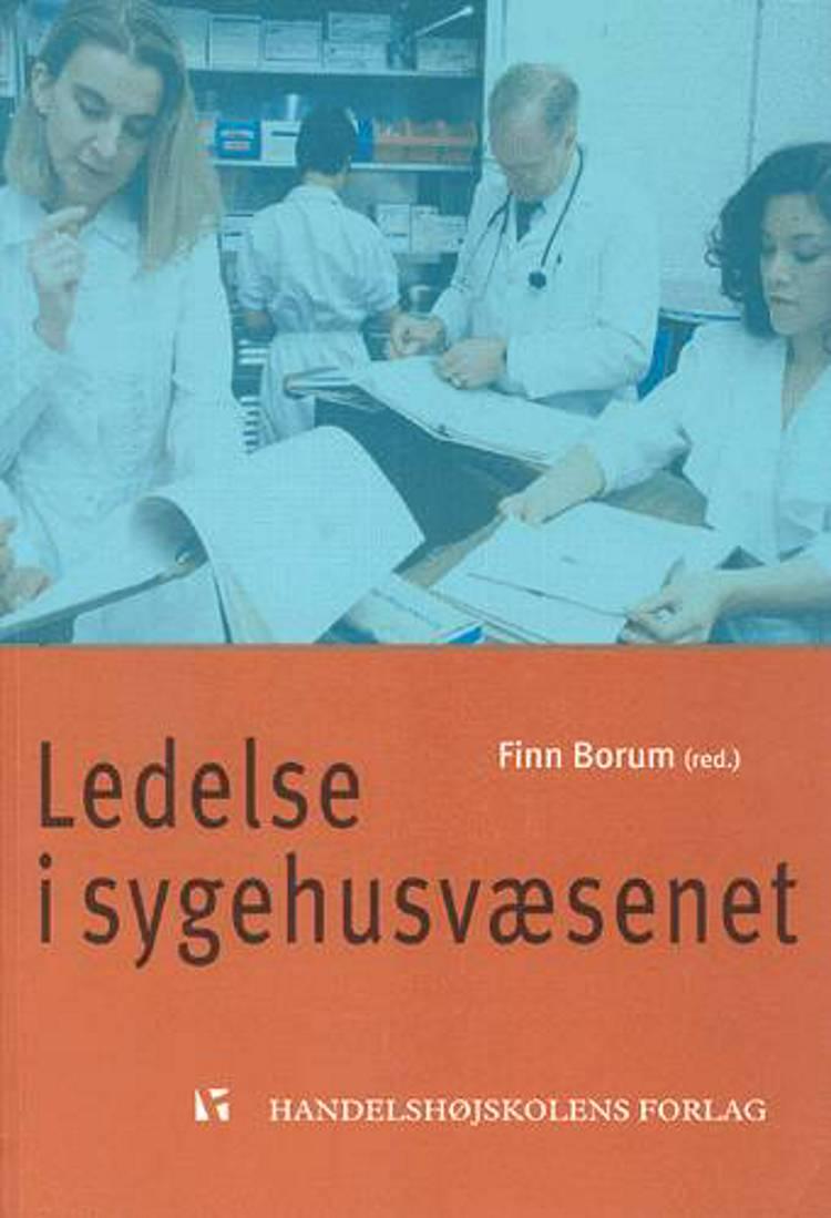 Ledelse i sygehusvæsenet af Finn Borum