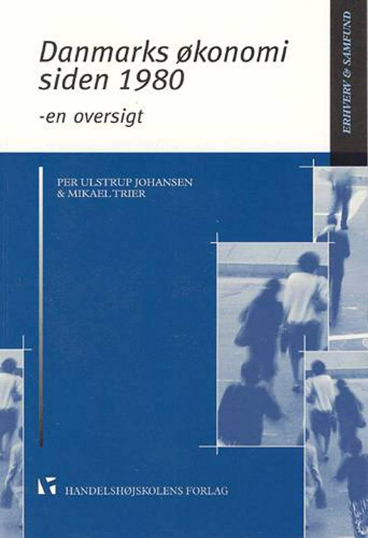 Danmarks økonomi siden 1980 af Mikael Trier, Per Ulstrup Johansen og Mikeal Trier