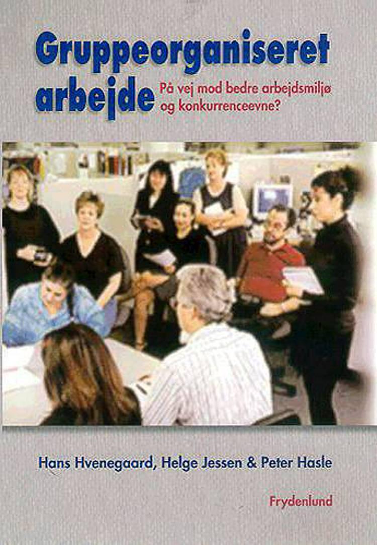 Gruppeorganiseret arbejde af Hans hvenegaard, Peter Hasle, Helge Jessen og Hans Hvenegaard