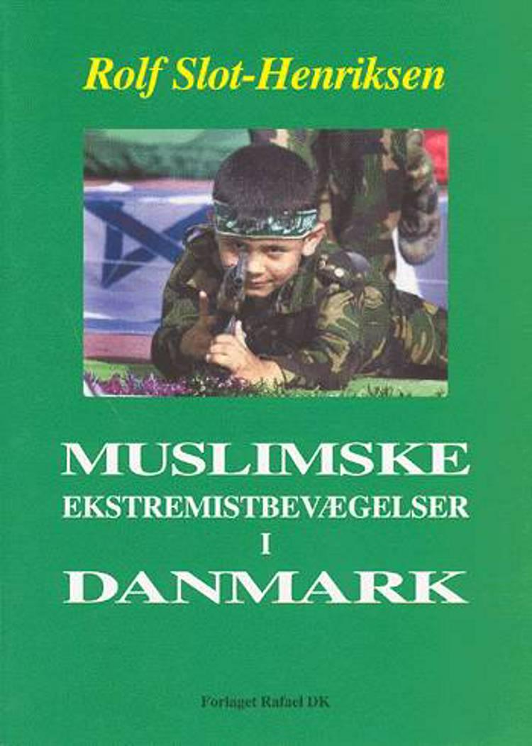 Muslimske ekstremistbevægelser i Danmark af Rolf Slot-Henriksen