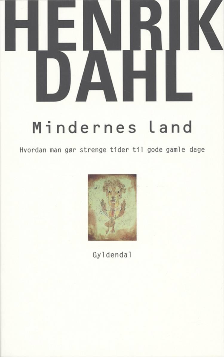 Mindernes land af Henrik Dahl