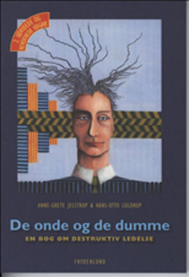 De onde og de dumme af Hans-Otto Loldrup, Hans Otto Loldrup, Anne Grete Jelstrup og Anne-Grethe Jelstrup