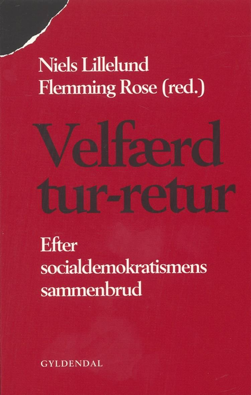 Velfærd tur-retur af Bent Blüdnikow, Anders Raahauge og Claus Thomas Nielsen m.fl.