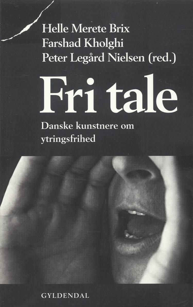 Fri tale af Jette Drewsen, Peter Legård Nielsen og Ole Hyltoft m.fl.