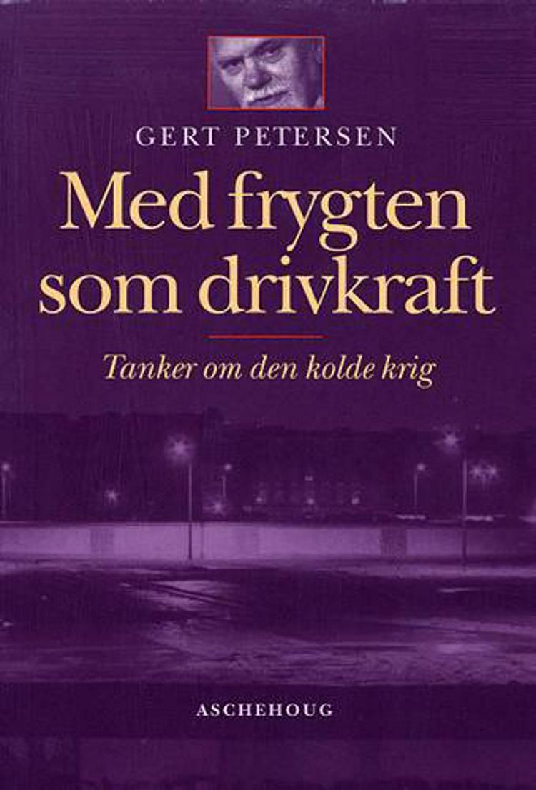 Med frygten som drivkraft af Gert Petersen