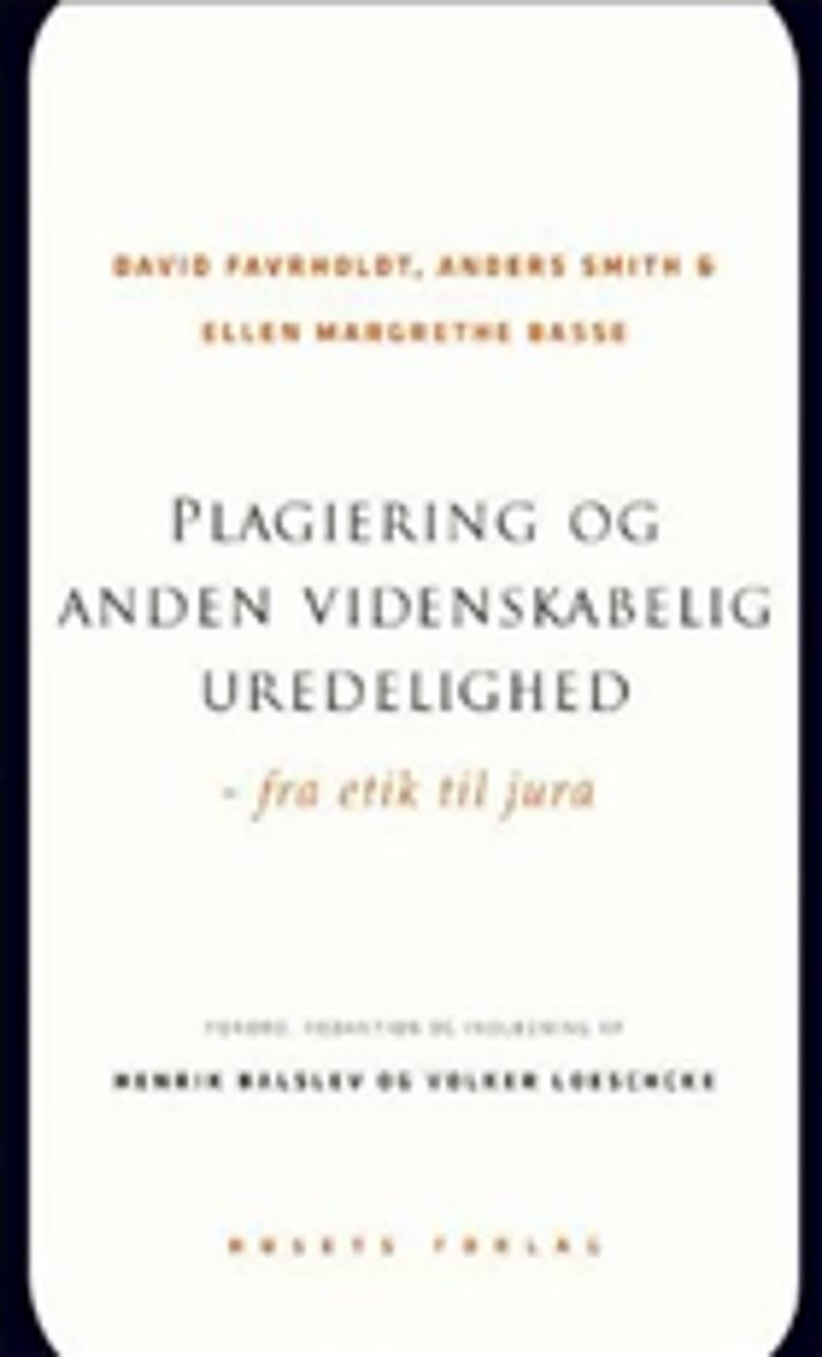 Plagiering og anden videnskabelig uredelighed af Ellen Margrethe Basse, David Favrholdt og Anders Smith