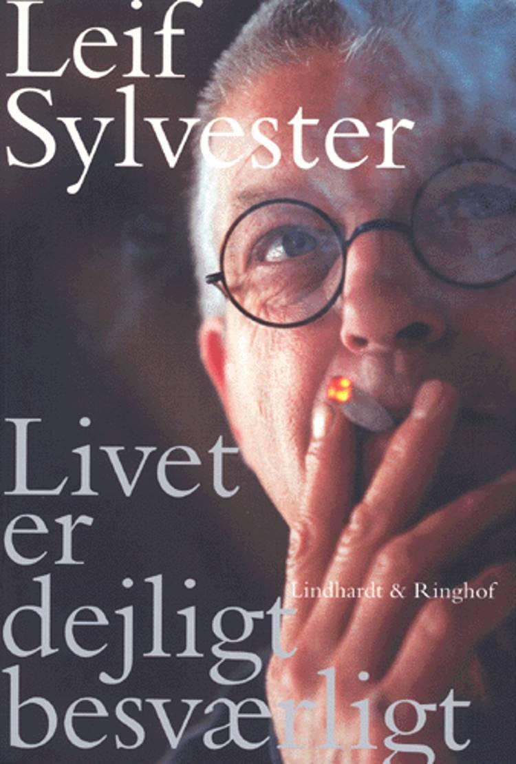 Livet er dejligt besværligt af Petersen, Leif Sylvester Petersen og Leif Sylvester
