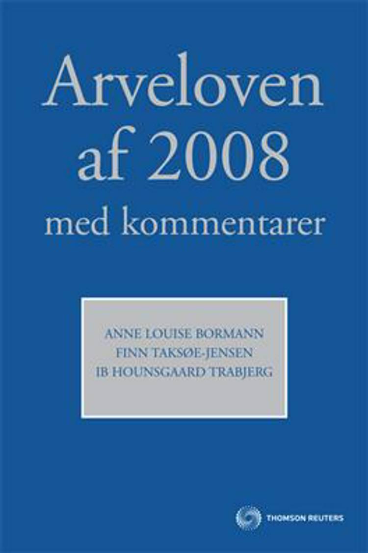 Arveloven af 2008 med kommentarer af Finn Taksøe-Jensen, Anne Louise Bormann og Ib Hounsgaard Trabjerg