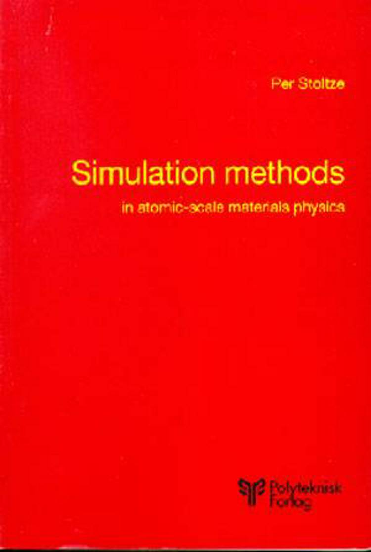 Simulation methods in atomic-scale materials physics af Per Stoltze