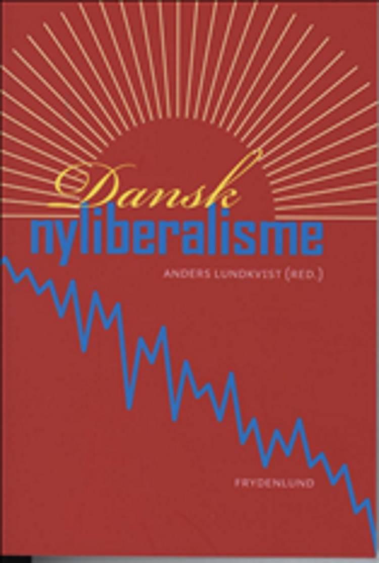 Dansk nyliberalisme af Anders Lundkvist