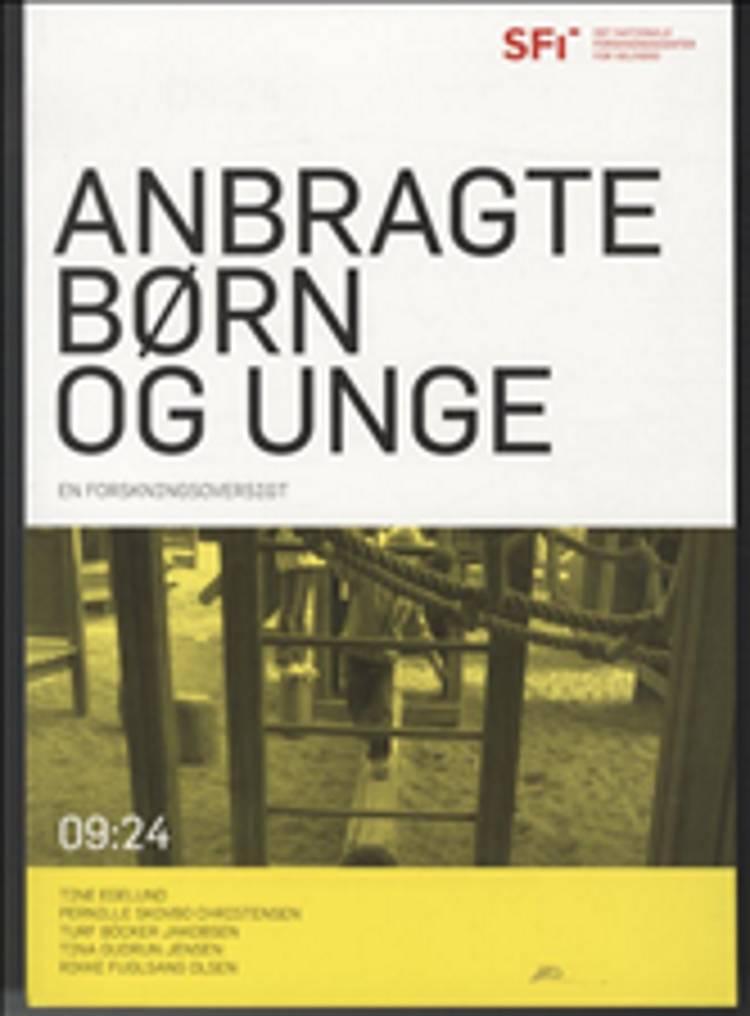 Anbragte børn og unge af Tine Egelund, Turf Böcker Jakobsen og Pernille Skovbo Christensen m.fl.
